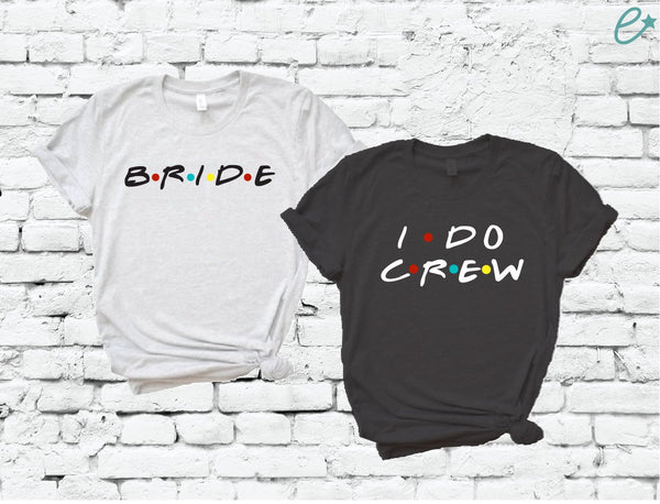 Bride and I do Crew Shirts Couples Graphic Tees for Wedding Bachlorette Shirts Unisex T-shirt Gift for Bridesmaids