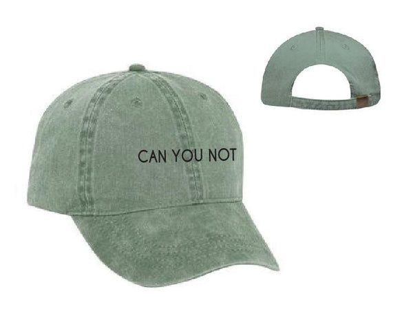 Can you Not Baseball Cap Unstructured Dad Hat Funny Unisex Annoyed Easily Peeved or Your Color Choice