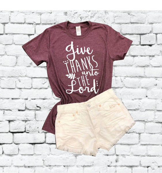 Give Thanks to the Lord Tee Fall Shirt Fall Graphic Tee Fall Coffee PSL Shirt Wine Time Unisex Crew Neck T-shirt Relaxed Retail Fit