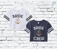 Bride Crew Tees Nautical Women's Varsity Cropped Tee Crop Top Anchor Bachlorette Cruise T-shirt Party Shirts Bridal Party Bridesmaids Gifts