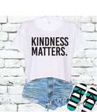 Kindness Matters Crop Top Shirt Graphic Tee Be Kind T-shirt