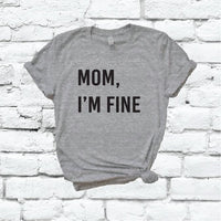 Mom I'm Fine Shirt Funny Unisex T-shirt Traveling Graphic Tee
