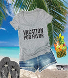 Vacation Por Favor Tee- Cute Traveling Graphic Shirts- V Neck Shirt- Womens T-Shirt