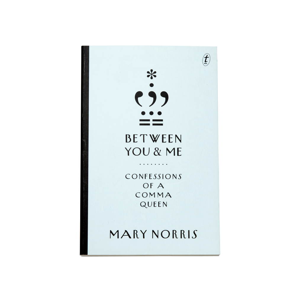Between You And Me Confessions Of A Comma Queen Mary Norris The