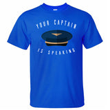 Your Captain is Speaking Designed T-Shirts