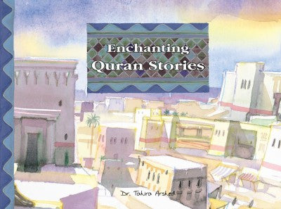 Enchanting Quran Stories by Dr Tahira Arshed - Baitul Hikmah