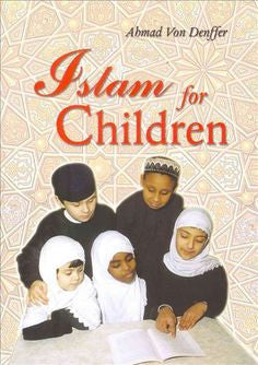 Islam for Children by Ahmad Von Denffer - Baitul Hikmah