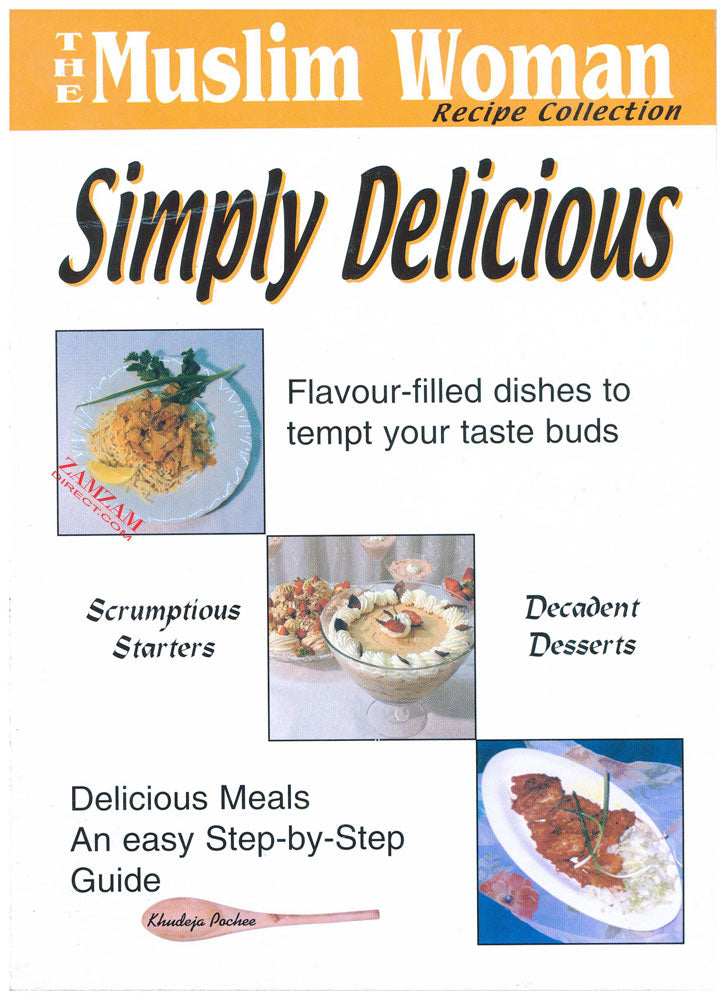 Simply Delicious - The Muslim Woman Recipe Collection - Baitul Hikmah
