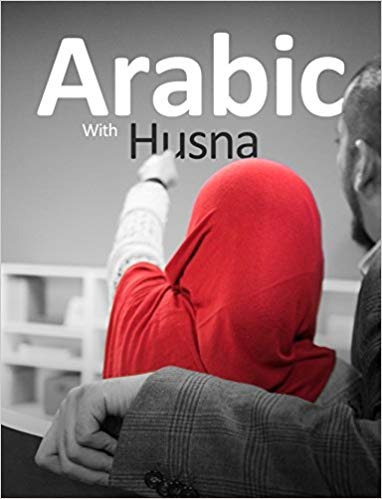 Arabic With Husna - (Book 6) by Nouman Ali Khan - Baitul Hikmah Islamic Book and Gift Store