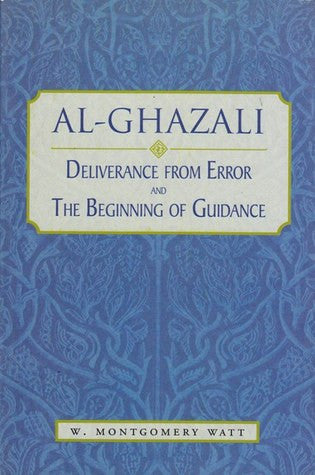 Deliverance from Error and the Beginning of Guidance - Ghazali - Baitul Hikmah