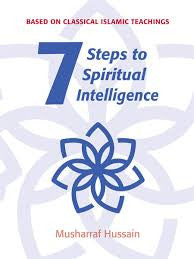 Seven steps to Spiritual Intelligence by Musharraf Hussain - Baitul Hikmah Islamic Book and Gift Store