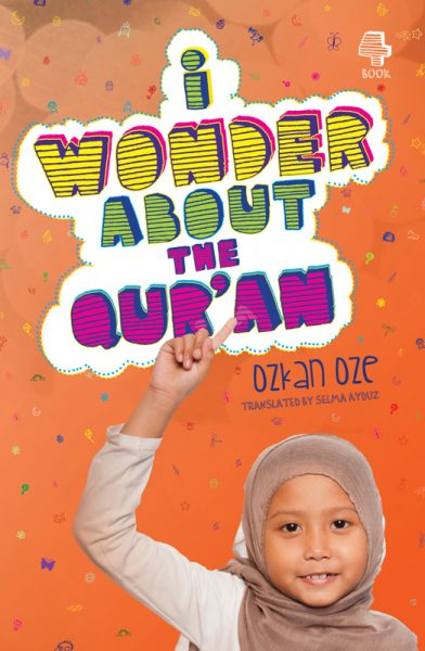 I Wonder About the Qur'an by Ozkan Oze - Baitul Hikmah Islamic Book and Gift Store