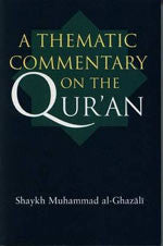 A Thematic Commentary On The Quraan by Shaykh Muhammad Al-Ghazali - Baitul Hikmah