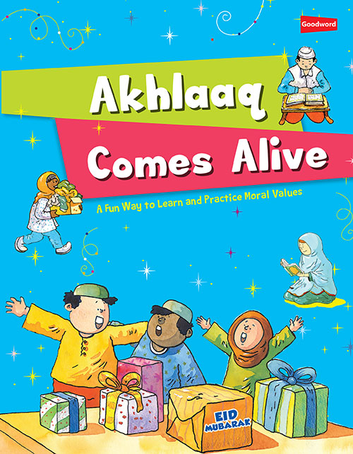 Akhlaaq Comes Alive - Baitul Hikmah Islamic Book and Gift Store