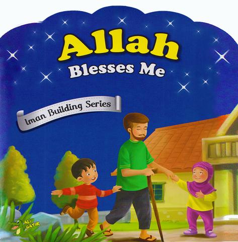 Allah Blesses Me (Iman Building Series) - Baitul Hikmah Islamic Book and Gift Store
