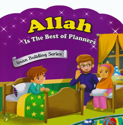 Allah Is The Best Of Planners (Iman Building Series) - Baitul Hikmah Islamic Book and Gift Store