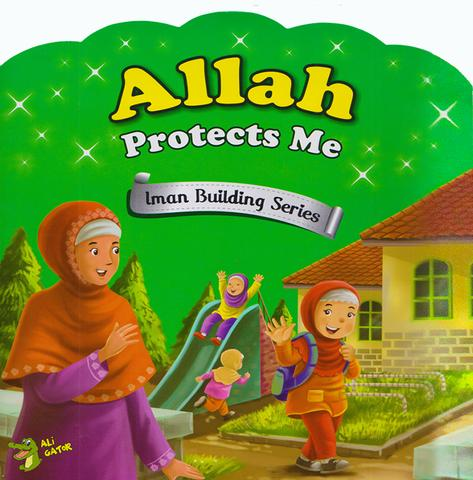 Allah Protects Me (Iman Building Series) - Baitul Hikmah Islamic Book and Gift Store