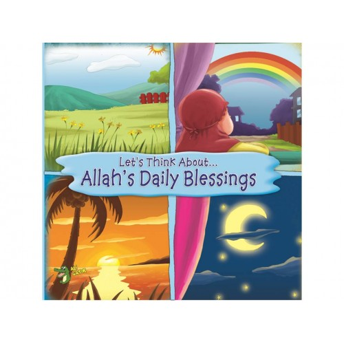 LET'S THINK ABOUT... ALLAH'S DAILY BLESSINGS - Baitul Hikmah
