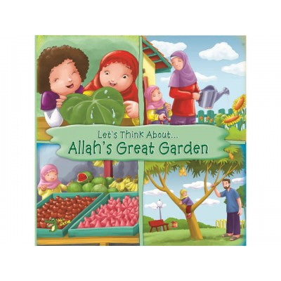 Let's Think About... Allah's Great Garden - Baitul Hikmah