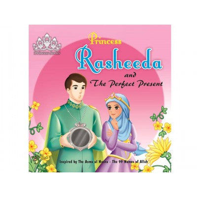 Princess Rasheeda and the Perfect Present - Baitul Hikmah