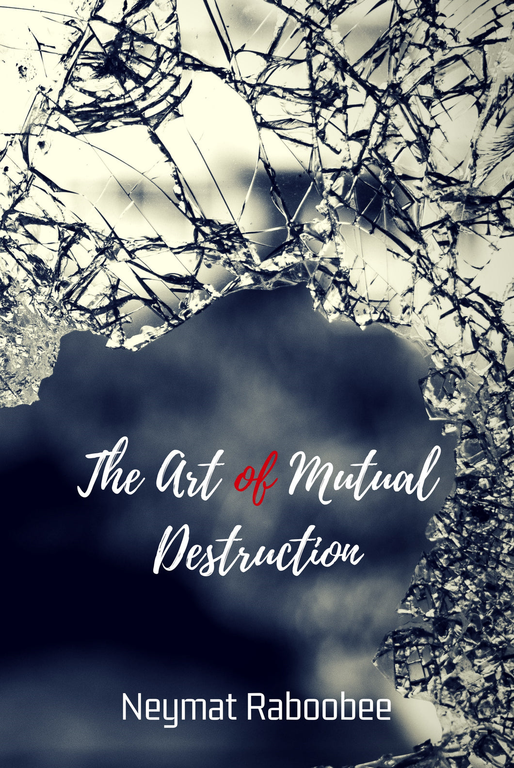 The Art of Mutual Destruction by NEYMAT RABOOBEE - Baitul Hikmah