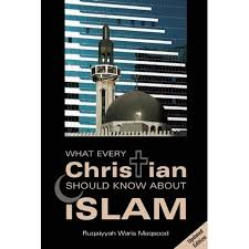 What Every Christian Should Know About Islam. - Baitul Hikmah