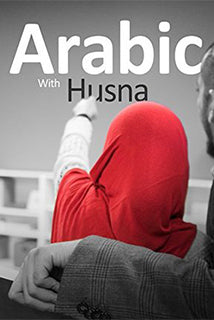 Arabic With Husna (Book 1) by Nouman Ali Khan - Baitul Hikmah Islamic Book and Gift Store