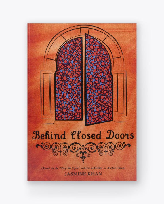 Behind Closed Doors by Jasmine Khan - Baitul Hikmah Islamic Book and Gift Store