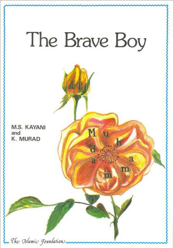 The Brave Boy by Khurram Murad and M.S. Kayani - Baitul Hikmah