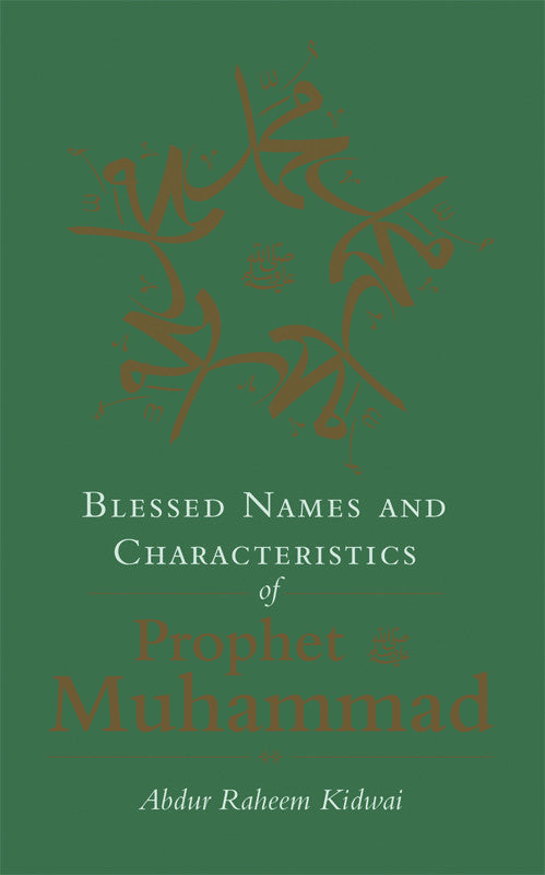 Blessed Names and Characteristics of Prophet Muhammad - Baitul Hikmah Islamic Book and Gift Store