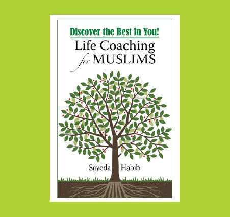 Discover the Best in You! Life Coaching for Muslims by Sayeda Habib - Baitul Hikmah Islamic Book and Gift Store
