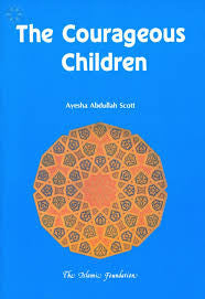 The Courageous Children by Ayesha Abdullah Scott - Baitul Hikmah