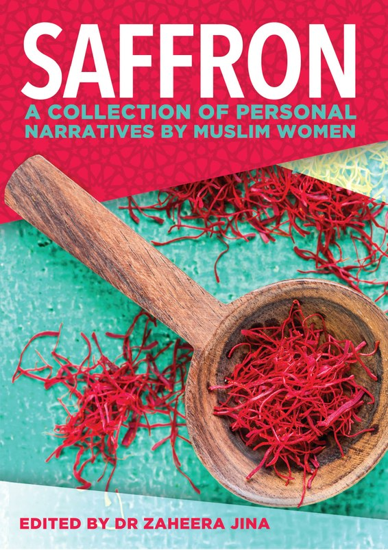 SAFFRON A Collection of Personal Narratives by Muslim Women edited by Zaheera Jina - Baitul Hikmah Islamic Book and Gift Store
