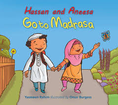 Hassan and Aneesa Go to Madrasa by Yasmeen Rahim - Baitul Hikmah