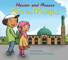 Hassan and Aneesa Go to Masjid by Yasmeen Rahim - Baitul Hikmah
