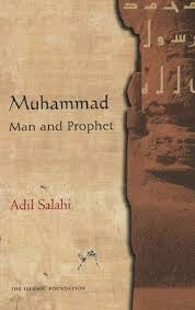 Muhammad Man and Prophet by Adil Salahi - Baitul Hikmah