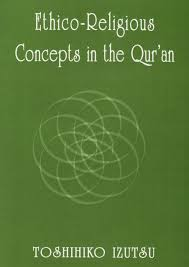 Ethico-Religious Concepts in the Qur'an by Toshihiko Izutsu - Baitul Hikmah