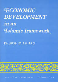 Economic Development in an Islamic Framework by Khurshid Ahmad - Baitul Hikmah