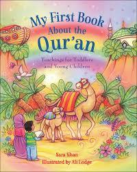 My First Book About the Qur'an by By Sara Khan, illustrated by Ali Lodge - Baitul Hikmah Islamic Book and Gift Store
