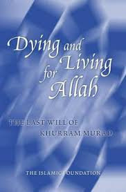 Dying And Living For Allah by Khurram Murad - Baitul Hikmah