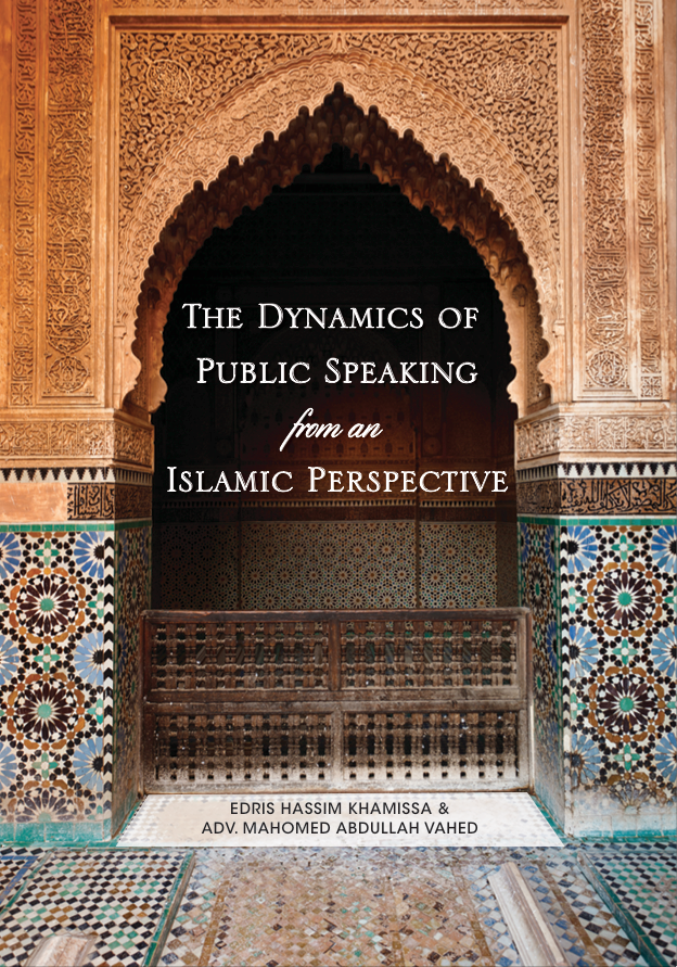 The Dynamics of Public Speaking from an Islamic Perspective by Edris Khamissa and Adv Mahomed Abdullah Vahed - Baitul Hikmah