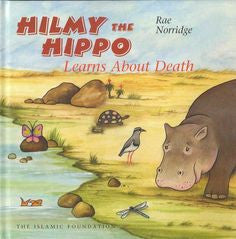 Hilmy the Hippo Learns About Death by Rae Norridge - Baitul Hikmah