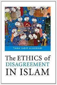 The Ethics Of Disagreement by Taha Jabir Al Alwani - Baitul Hikmah