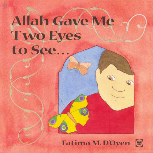 Allah Gave Me Two Eyes To See by Fatima M. D'Oyen - Baitul Hikmah