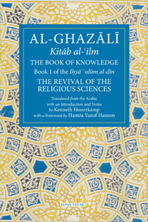 AL- GHAZALI  The Book of Knowledge  TRANSLATOR: KENNETH HONERKAMP - Baitul Hikmah