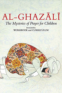 Al-Ghazali 4 Mysteries of Prayer  (Curriculum and Workbook) Set 4 - Baitul Hikmah Islamic Book and Gift Store