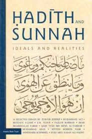 HADITH AND SUNNAH: Ideals and Realities [PB] - Edited by P.K. Koya - Baitul Hikmah Islamic Book and Gift Store