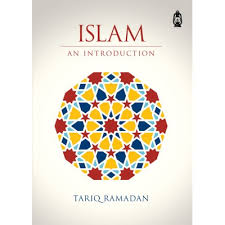 Islam an Introduction By: Tariq Ramadan - Baitul Hikmah