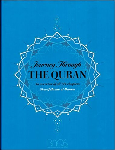 Journey through the Quraan by Hassan Al Banna (Hard cover) - Baitul Hikmah Islamic Book and Gift Store