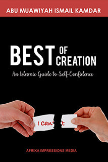 Best of Creation, An Islamic Guide to Self-Confidence - Baitul Hikmah